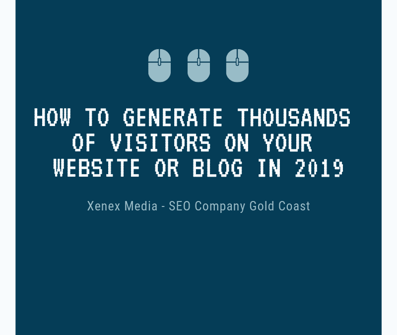 How to generate thousands of visitors on your blog in 2019